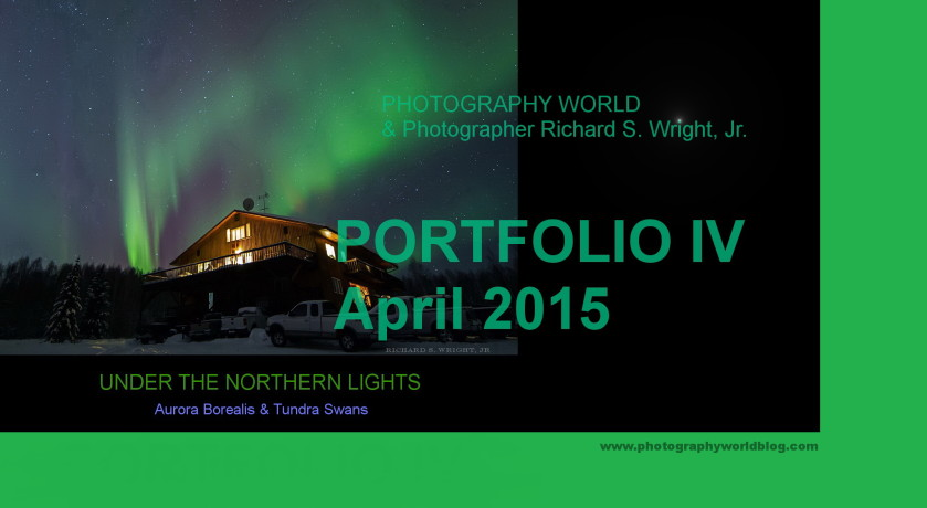 Aurora Borealis Cover Photo. Portfolio IV, April 2015. Photograph by Richard S. Wright, Jr. PHOTOGRAPHY WORLD. ORG