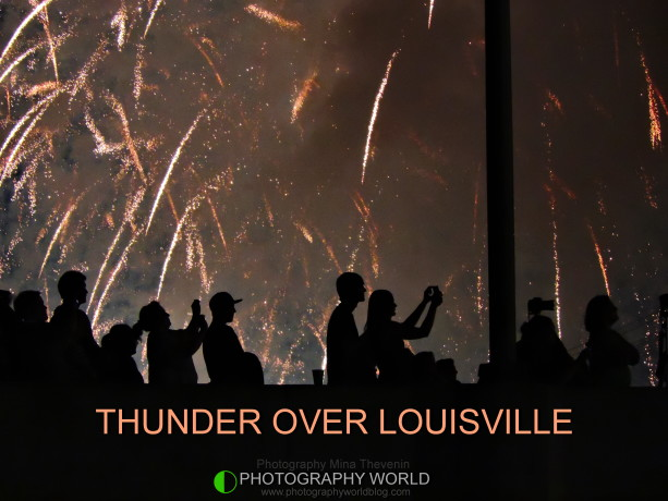 © THUNDER OVER LOUISVILLE for Photography World @ photographyworld.org. Photograph by Mina Thevenin