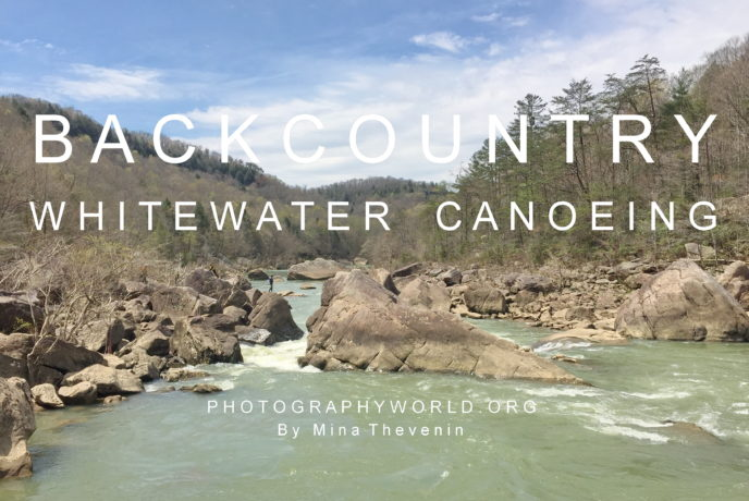 BACKCOUNTRY WHITEWATER CANOEING Article by Mina Thevenin@ Photogrpahy World.ORG