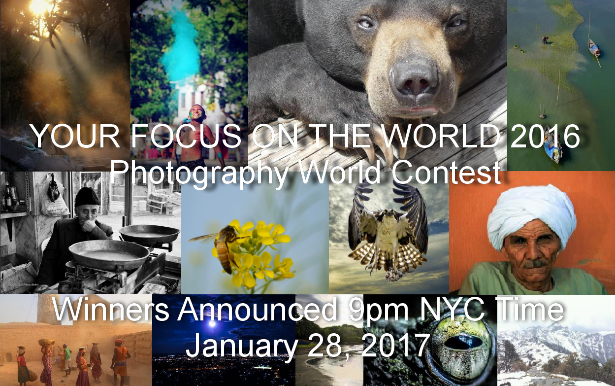 PHOTOGRAPHY WORLD CONTEST WINNERS TO BE ANNOUNCED on January 28, 2017 @ https://photographyworld.org/contest-winners-revealed-january-28-2017-9-pm-new-york-city-time/